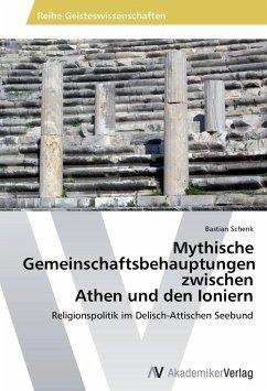 Mythische Gemeinschaftsbehauptungen zwischen Athen und den Ioniern