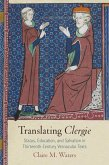 Translating Clergie: Status, Education, and Salvation in Thirteenth-Century Vernacular Texts