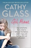 Girl Alone: Joss Came Home from School to Discover Her Father S Death. Angry and Hurting, She S Out of Control.
