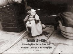 Jacob A. Riis: Revealing New York´s Other Half