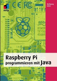 Raspberry Pi programmieren mit Java - Höfer, Wolfgang