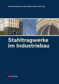 Stahltragwerke im Industriebau (eBook, PDF) - Pasternak, Hartmut; Hoch, Hans-Ullrich; Füg, Dieter