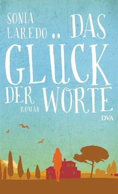 Das Glück der Worte (eBook, ePUB) - Laredo, Sonia
