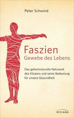 Faszien - Gewebe des Lebens (eBook, ePUB) - Schwind, Peter