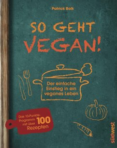 So geht vegan! (eBook, ePUB) - Bolk, Patrick