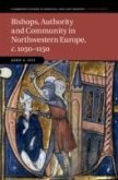 Bishops, Authority and Community in Northwestern Europe, C.1050-1150