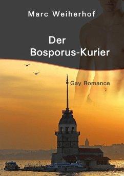 Der Bosporus-Kurier - Weiherhof, Marc