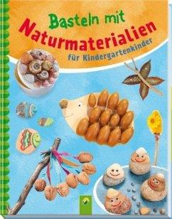 Basteln mit Naturmaterialien für Kindergartenkinder - Holzapfel, Elisabeth