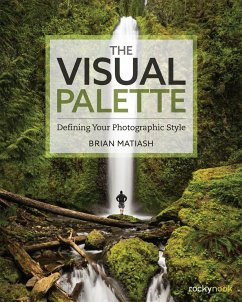 The Visual Palette: Defining Your Photographic Style - Matiash, Brian