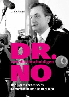 DR. NO und die Unschuldigen - Parthum, Dani