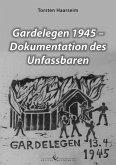 Gardelegen 1945 - Dokumentation des Unfassbaren (eBook, ePUB)