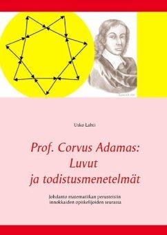 Prof. Corvus Adamas: Luvut ja todistusmenetelmät - Lahti, Usko