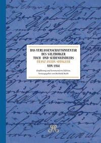 Das Verlassenschaftsinventar des Salzburger Tuch- und Seidenhändlers Franz Anton Spängler von 1784