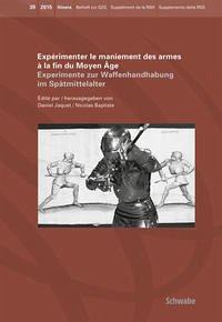 Expérimenter le maniement des armes à la fin du Moyen Âge