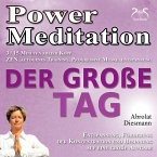 Power Meditation Der große Tag - Entspannung, Förderung der Konzentration und Besinnung auf eine große Aufgabe - ZEN, autogenes Training, Progressive Muskelentspannung (MP3-Download)