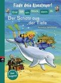 Der Schatz aus der Tiefe / Erst ich ein Stück, dann du. Finde dein Abenteuer! Bd.4 (Mängelexemplar)