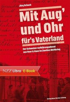 Mit Aug' und Ohr für's Vaterland (eBook, ePUB) - Schoch, Jürg