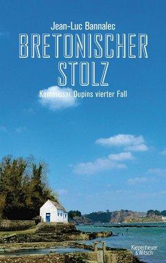 Bretonischer Stolz / Kommissar Dupin Bd.4 - Bannalec, Jean-Luc