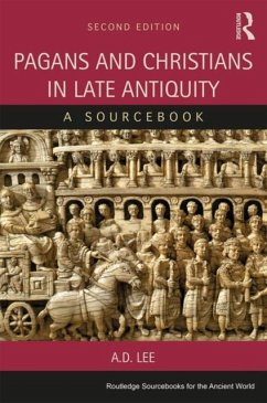 Pagans and Christians in Late Antiquity - Lee, A. D. (University of Nottingham, UK)
