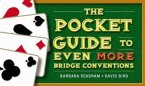 The Pocket Guide to Even More Bridge Conventions