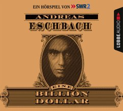 Eine Billion Dollar, 4 Audio-CDs - Eschbach, Andreas