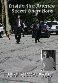 Inside the Agency - Secret Operations - I (eBook, ePUB)