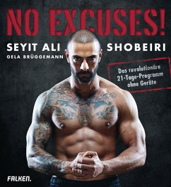 No Excuses! (eBook, ePUB) - Shobeiri, Seyit Ali; Brüggemann, Gela
