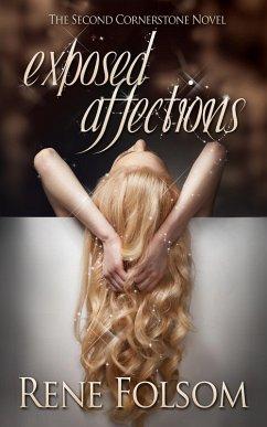 Exposed Affections (Cornerstone, #2) (eBook, ePUB) - Folsom, Rene
