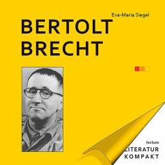 Literatur Kompakt: Bertolt Brecht - Siegel, Eva-Maria