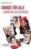 Chance für alle - Anonyme Bewerbung (eBook, ePUB)