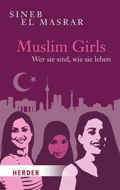 Muslim Girls (eBook, ePUB) - El Masrar, Sineb
