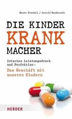 Die Kinderkrankmacher (eBook, ePUB) - Frenkel, Beate; Randerath, Astrid
