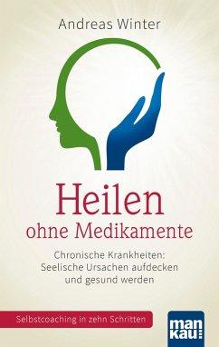 Heilen ohne Medikamente (eBook, PDF) - Winter, Andreas