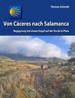 Von Cáceres nach Salamanca (eBook, ePUB) - Schmidt, Thomas
