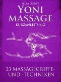 Yonimassage Kurzanleitung - 23 Massagegriffe und -techniken (eBook, ePUB)