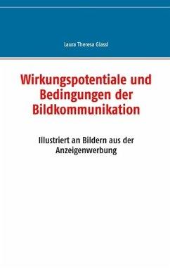 Wirkungspotentiale und Bedingungen der Bildkommunikation (eBook, ePUB)