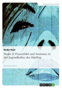 Shake it!- Frauenbild und Sexismus in der Jugendkultur des HipHop (eBook, ePUB)