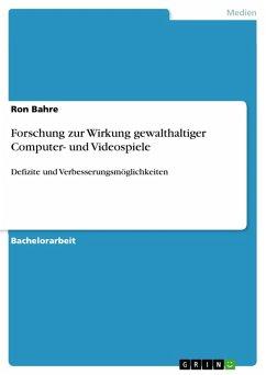 Forschung zur Wirkung gewalthaltiger Computer- und Videospiele. Defizite und Verbesserungsmöglichkeiten (eBook, PDF)