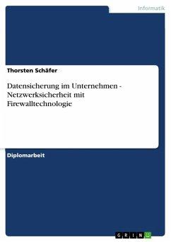 Datensicherung im Unternehmen - Netzwerksicherheit mit Firewalltechnologie (eBook, ePUB)