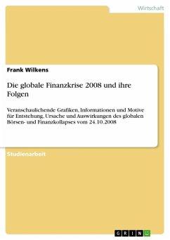 Die globale Finanzkrise 2008 und ihre Folgen (eBook, ePUB)