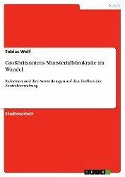 Großbritanniens Ministerialbürokratie im Wandel (eBook, ePUB) - Wolf, Tobias