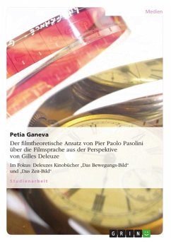 Betrachtungen zum filmtheoretischen Ansatz von Pier Paolo Pasolini über die Filmsprache aus der Perspektive von Gilles Deleuze in den Kinobüchern