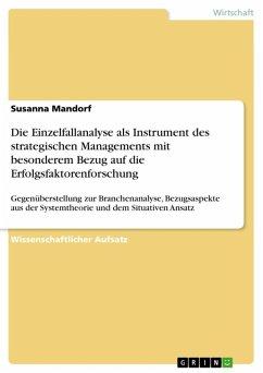 Die Einzelfallanalyse als Instrument des strategischen Managements mit besonderem Bezug auf die Erfolgsfaktorenforschung (eBook, ePUB)