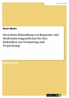 Steuerliche Behandlung von Reparatur- und Modernisierungsaufwand bei den Einkünften aus Vermietung und Verpachtung (eBook, ePUB)
