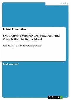 Der indirekte Vertrieb von Zeitungen und Zeitschriften in Deutschland (eBook, ePUB)