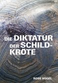 Die Diktatur der Schildkröte (eBook, ePUB)