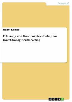 Erfassung von Kundenzufriedenheit im Investitionsgütermarketing (eBook, PDF)
