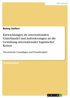 Entwicklungen im internationalen Güterhandel und Anforderungen an die Gestaltung internationaler logistischer Ketten (eBook, PDF)