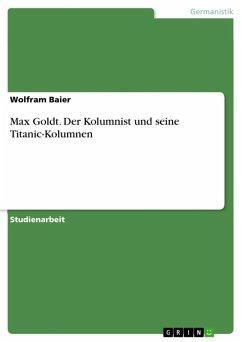 Max Goldt - Der Kolumnist und seine Kolumnen (eBook, ePUB)