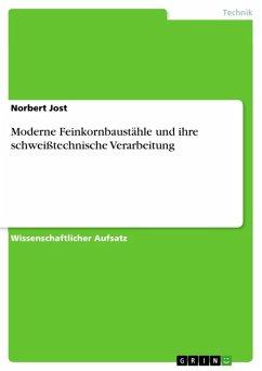 Moderne Feinkornbaustähle und ihre schweißtechnische Verarbeitung (eBook, ePUB)